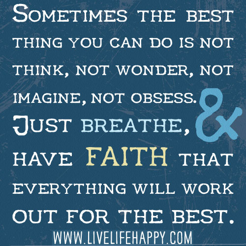 Sometimes the Best Thing You Can Do Is Just Breathe…""
